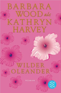 Wilder Oleander von Kathryn Harvey (Barbara Wood)