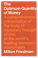 The optimum quantity of money von Milton Friedman
