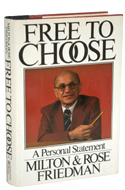 Free to choose von Milton Friedman