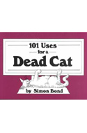 101 Uses for a Dead Cat von Bond